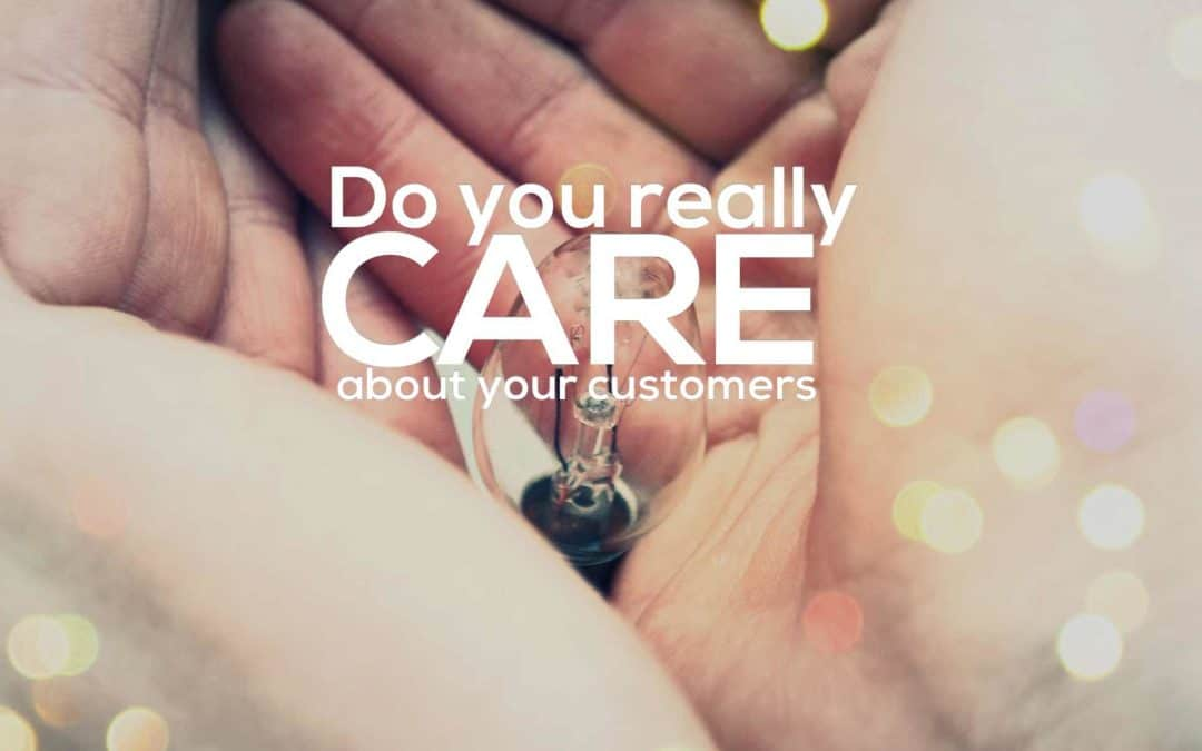 Do You Really Care About Customers?