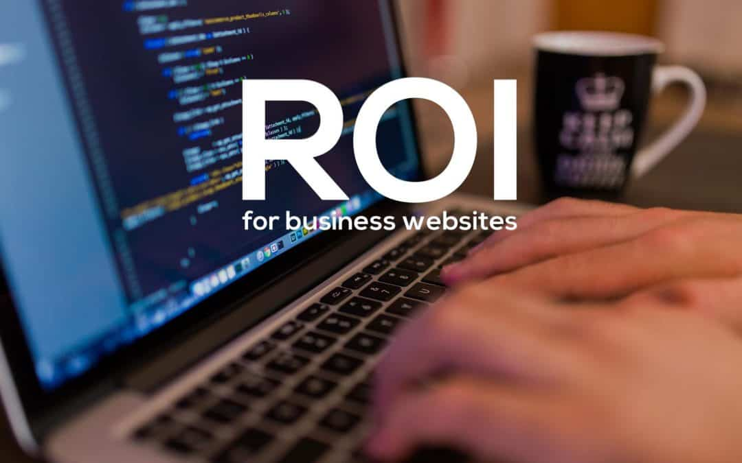 Real ROI for Business Websites